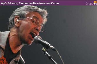 Após 20 anos, Caetano volta a tocar em Caxias