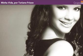 Minha Vida, por Tatiane Frizzo